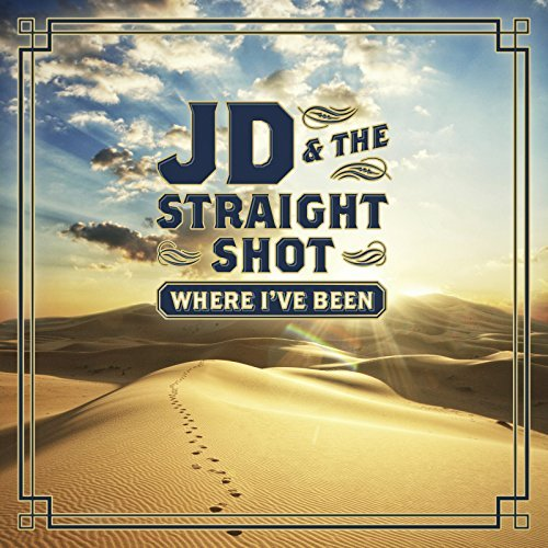 Jd & Straight Shot Where I've Been