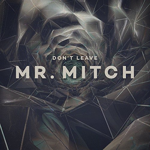 Mr. Mitch Don't Leave