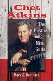 Mark S. Reinhart Chet Atkins The Greatest Songs Of Mister Guitar