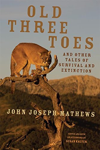 John Joseph Mathews Old Three Toes And Other Tales Of Survival And Ext
