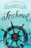 Kayla Aimee Anchored Finding Hope In The Unexpected