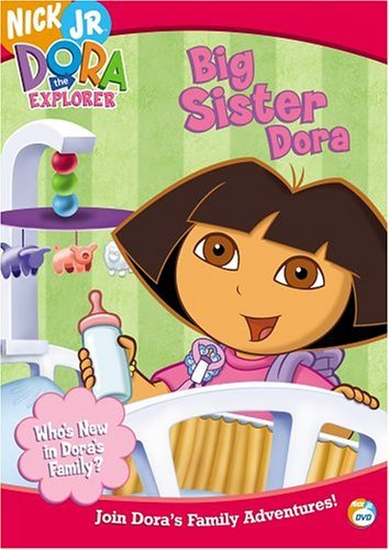 Big Sister Dora Dora The Explorer Dora The Explorer