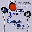 Jewel Spotlights The Blues Vol. 1 Jewel Spotlights The Bl