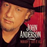 Anderson John Nobody's Got It All B W Ain't Afraid Of Dying