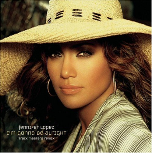 Jennifer Lopez I'm Gonna Be Alright