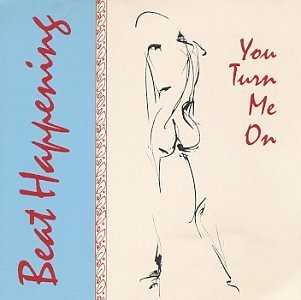 Beat Happening You Turn Me On
