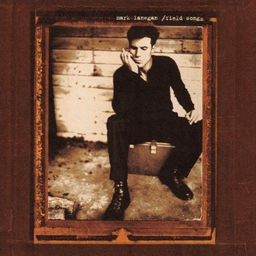 Mark Lanegan Field Songs