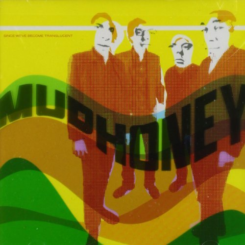 Mudhoney Since We've Become Translucent Since Weve Become Translucent
