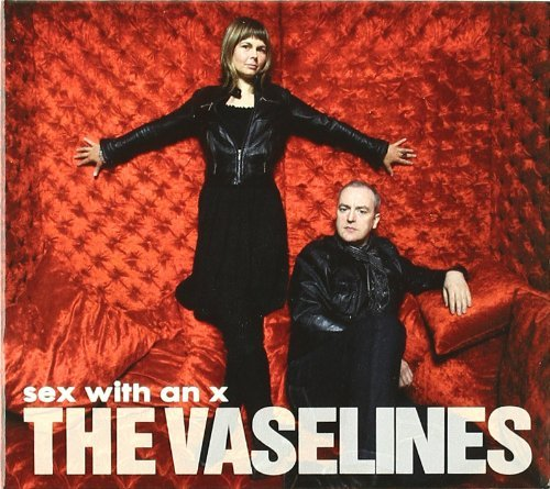 Vaselines Sex With An X Sex With An X