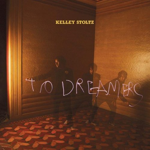 Kelley Stoltz To Dreamers To Dreamers