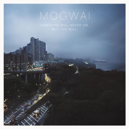 Mogwai Hardcore Will Never Die But Yo