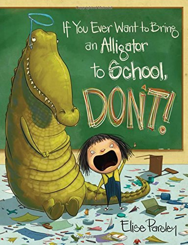 elise-parsley-if-you-ever-want-to-bring-an-alligator-to-school-