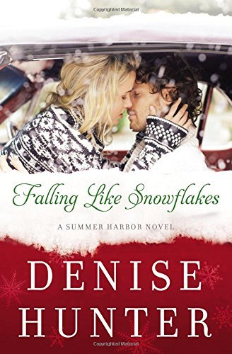 Denise Hunter Falling Like Snowflakes