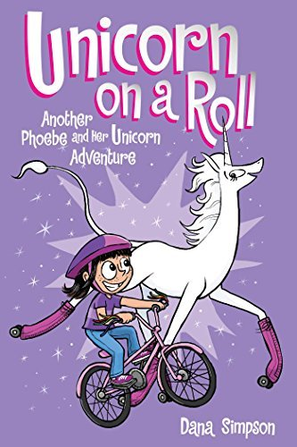 Dana Simpson Unicorn On A Roll (phoebe And Her Unicorn Series B Another Phoebe And Her Unicorn Adventure