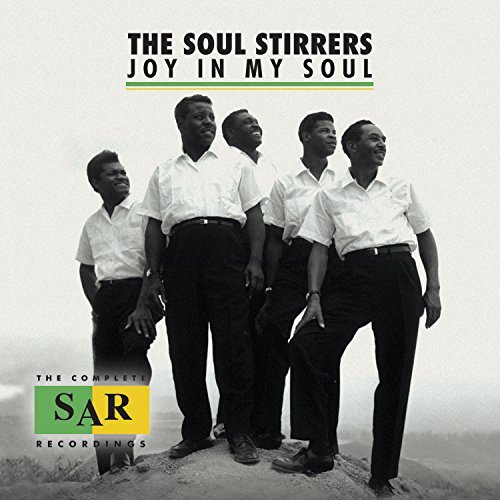 Soul Stirrers Joy In My Soul The Complete S