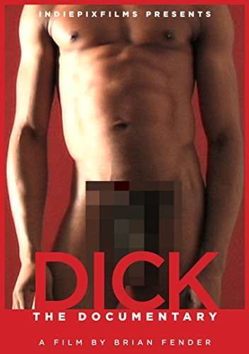 Dick The Documentary Dick The Documentary Dick The Documentary