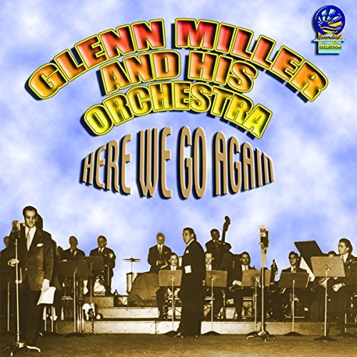 Glenn Miller Here We Go Again
