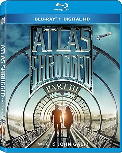 Atlas Shrugged Part 3 Atlas Shrugged Part 3 Blu Ray Pg13
