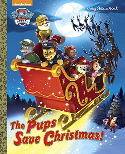 Golden Books The Pups Save Christmas! (paw Patrol)