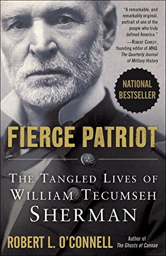 Robert L. O'connell Fierce Patriot The Tangled Lives Of William Tecumseh Sherman