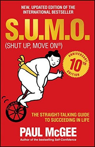 Paul Mcgee S.U.M.O (shut Up Move On) The Straight Talking Guide To Succeeding In Life 0003 Edition;anniversary