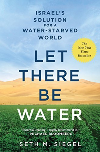 Seth M. Siegel Let There Be Water Israel's Solution For A Water Starved World