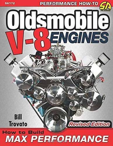Bill Trovato Oldsmobile V 8 Engines How To Build Max Performance Revised