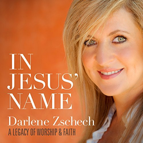Darlene Zschech In Jesus' Name A Legacy Of Wo Import Gbr