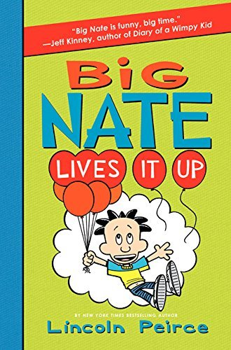 Lincoln Peirce Big Nate Lives It Up