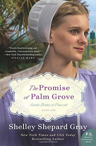 Shelley Shepherd Gray The Promise Of Palm Grove Amish Brides Of Pinecraft Book One