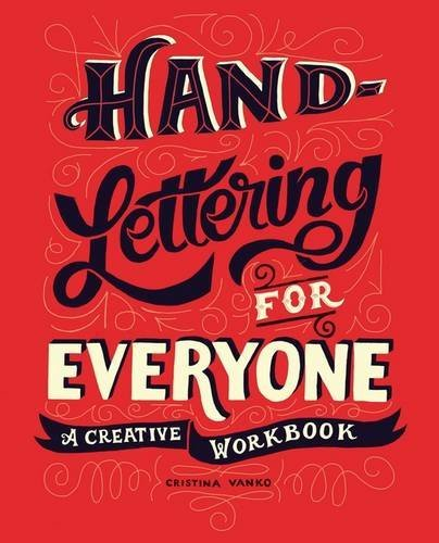 Cristina Vanko Hand Lettering For Everyone A Creative Workbook