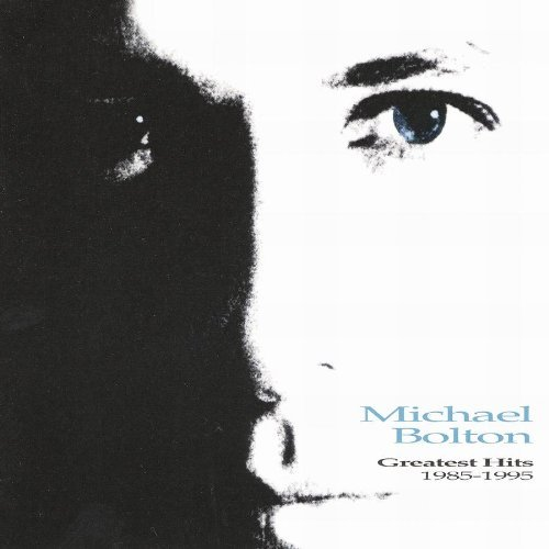 Michael Bolton Greatest Hits 1985 1995