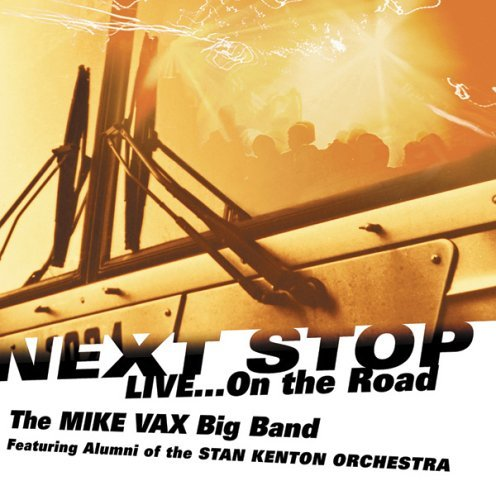 Mike Big Band Vax Next Stop Live On The Road