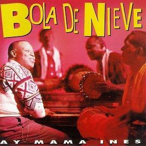 Bola De Nieve/Ay Mama Ines