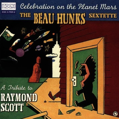 Beau Hunks Tribute To Raymond Scott