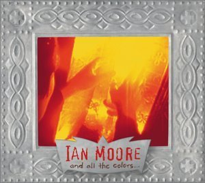 Ian Moore And All The Colors