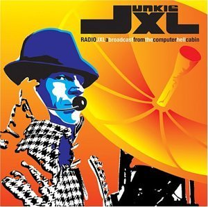 Junkie Xl Radio Jkl Broadcast From Comp
