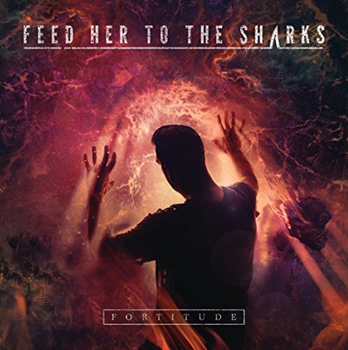 Feed Her To The Sharks Fortitude