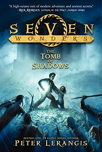 Peter Lerangis Seven Wonders Book 3 The Tomb Of Shadows