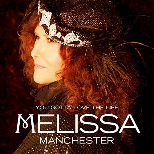 Melissa Manchester You Gotta Love The Life