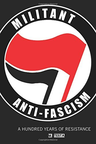 M. Testa Militant Anti Fascism A Hundred Years Of Resistance