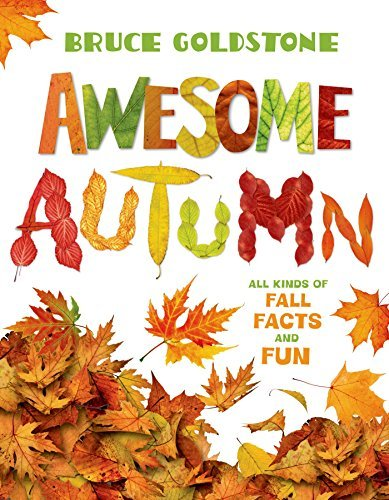 Bruce Goldstone Awesome Autumn All Kinds Of Fall Facts And Fun