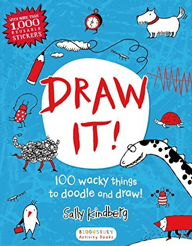 Sally Kindberg Draw It! 100 Wacky Things To Doodle And Draw!