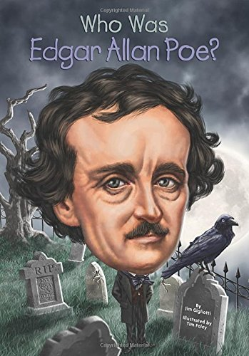 Jim Gigliotti Who Was Edgar Allan Poe?