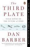 Dan Barber The Third Plate Field Notes On The Future Of Food
