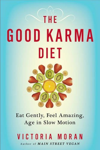 victoria-moran-the-good-karma-diet-eat-gently-feel-amazing-age-in-slow-motion