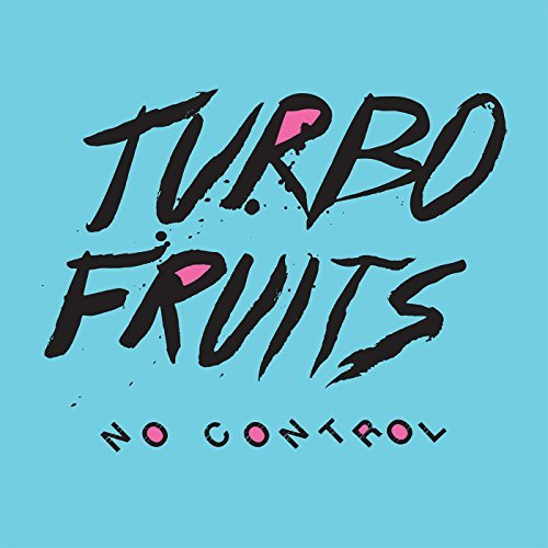turbo-fruits-no-control
