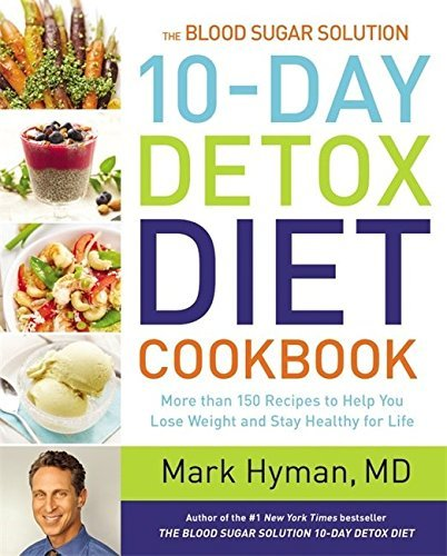 mark-hyman-the-blood-sugar-solution-10-day-detox-diet-cookboo-more-than-150-recipes-to-help-you-lose-weight-and