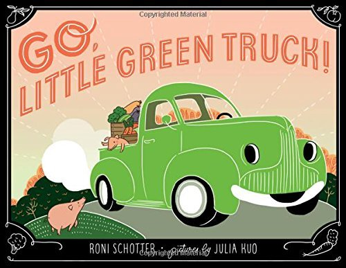Roni Schotter Go Little Green Truck!