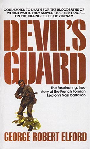 George R. Elford Devil's Guard The Fascinating True Story Of The French Foreign